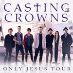 Grammy Winning Casting Crowns Announces 'Only Jesus' 2019 Spring Tour with Zach Williams and Austin French