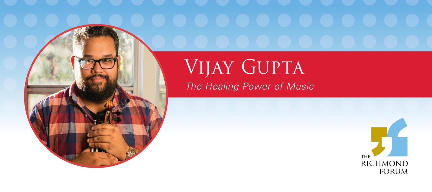 POSTPONED: The Richmond Forum Presents Vijay Gupta