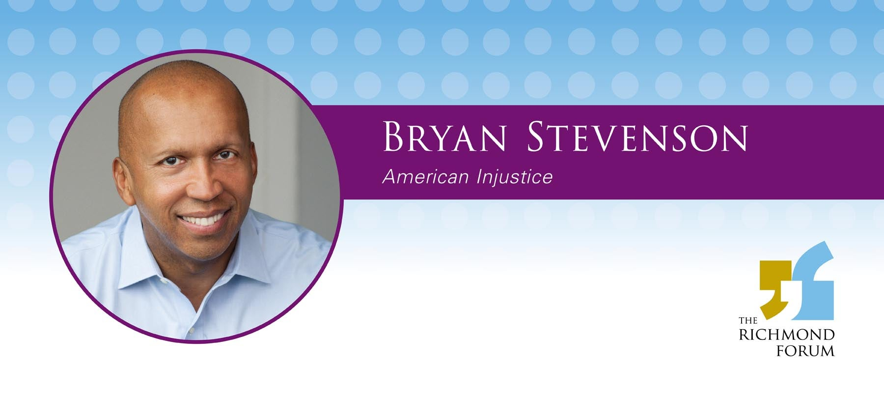 POSTPONED: The Richmond Forum Presents Bryan Stevenson