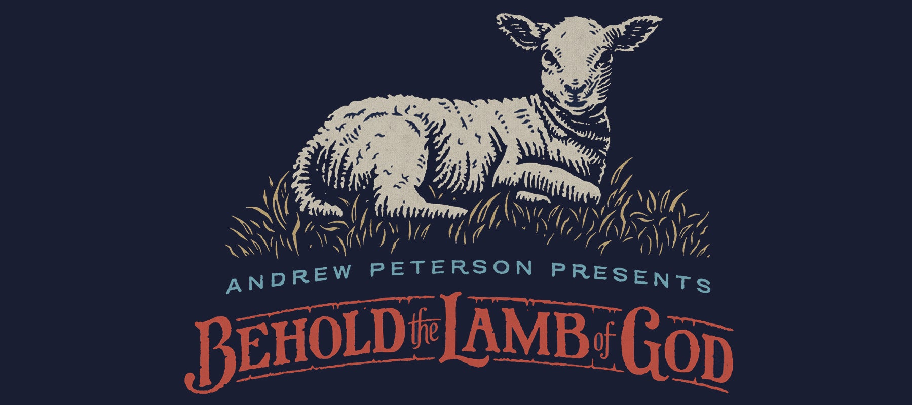 Andrew Peterson Presents Behold the Lamb of God