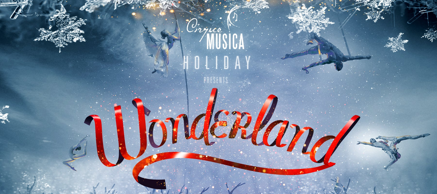 Cirque Musica Holiday presents Wonderland