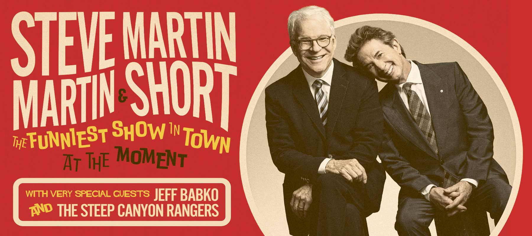 RESCHEDULED: Steve Martin & Martin Short - The Funniest Show in Town at the Moment
