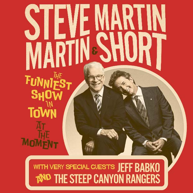 "More Info for Comedy Legends Steve Martin & Martin Short Return To Richmond's Altria Theater With New Tour, ""The Funniest Show In Town At The Moment"""