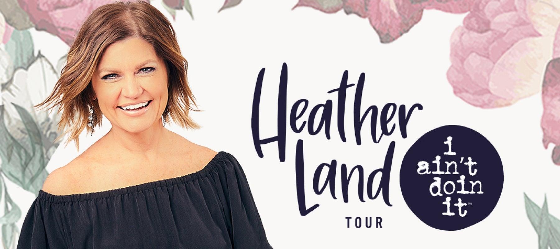 Heather Land i ain't doin it Tour